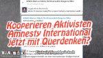 Kooperieren Aktivisten Amnesty International jetzt mit Querdenken? Einheitsfront bröckelt