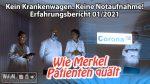 Wie Merkel Patienten quält. Erfahrungsbericht: kein Krankenwagen, keine Notaufnahme
