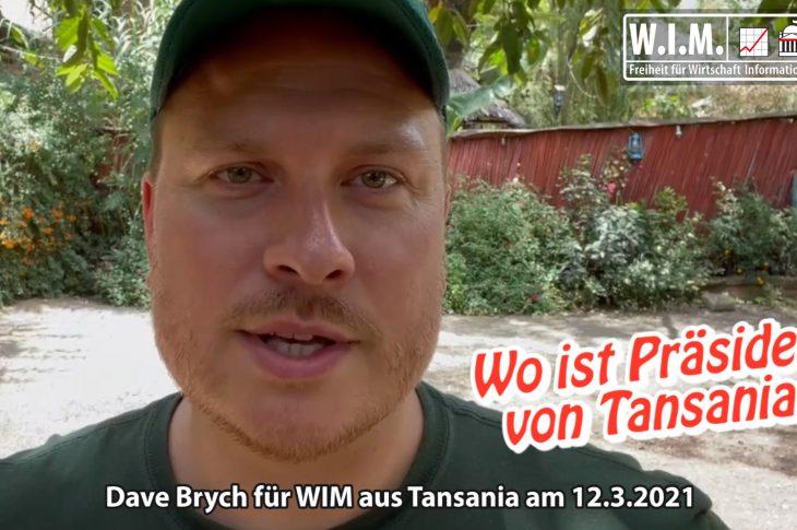 Corona-kritischer Präsident verschwunden. Aus Tansania Dave Brych für WIM am 12.3.2021