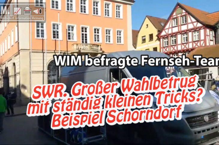 SWR. Großer Wahlbetrug mit ständig kleinen Tricks? Beispiel Schorndorf. WIM befragte Fernseh-Team