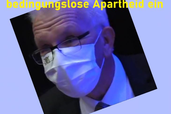 Baden-Württemberg führt bedingungslose Apartheid ein. Sogar Pseudo-Begründung Inzidenz fällt